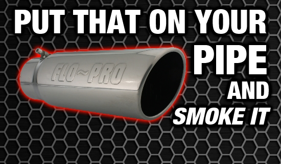 FLO~PRO Performance Exhaust - Official Site